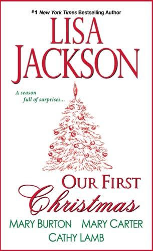 Lisa Jackson, Mary Burton, Mary Carter & Cathy Lamb - Our First Christmas