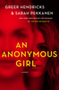 An Anonymous Girl - Greer Hendricks & Sarah Pekkanen
