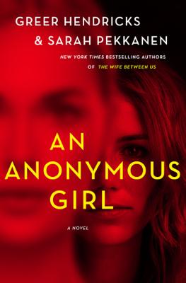 Greer Hendricks & Sarah Pekkanen - An Anonymous Girl book