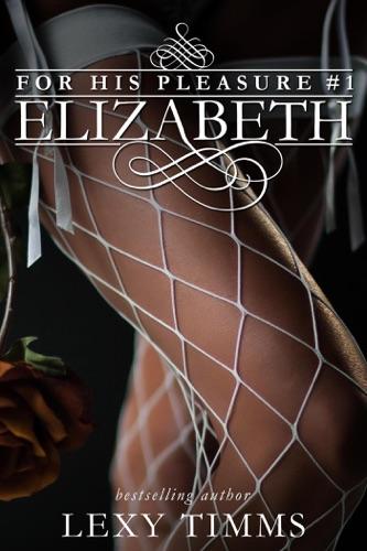 Elizabeth - Lexy Timms - Lexy Timms