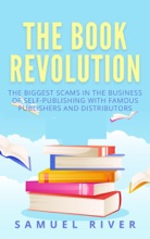 The Book Revolution: How The Book Industry Is Changing & What Should Publishers, Authors And Distributors Know About Trends Driving The Future Of Publishing