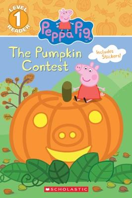 The Pumpkin Contest (Peppa Pig: Level 1 Reader)