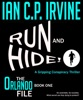 Run And Hide! - A Gripping Conspiracy Thriller (Book One - The Orlando File)