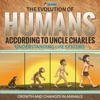 The Evolution Of Humans According To Uncle Charles - Science Book 6th Grade  Children's Science & Nature Books