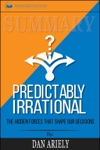 Summary Predictably Irrational Revised And Expanded Edition The Hidden Forces That Shape Our Decisions