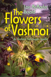 The Flowers of Vashnoi (Vorkosigan Saga)