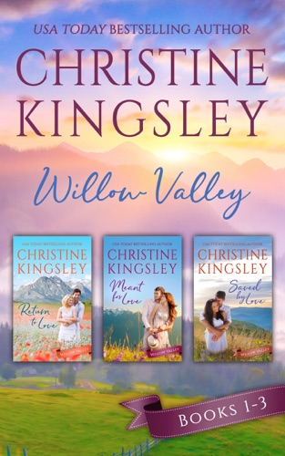 The Willow Valley Series - Christine Kingsley - Christine Kingsley