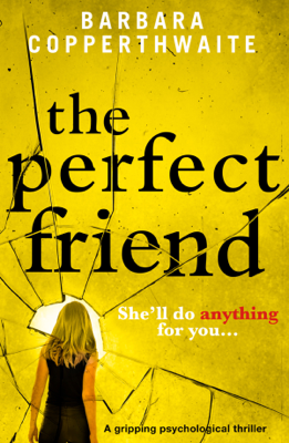 The Perfect Friend - Barbara Copperthwaite book