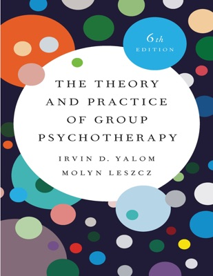 The Theory and Practice of Group Psychotherapy 6th Edition