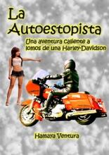La Autoestopista. Una Aventura A Lomos De Una Harley Davidson