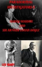 Paranormal Investigators 8,  Harry Houdini And Sir Arthur Conan Doyle