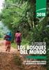 2018 El estado de los bosques del mundo: Las vías forestales hacia el desarrollo sostenible