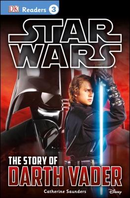 DK Readers L3: Star Wars: The Story of Darth Vader