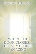 When The Door Closes...Do Something Amazing