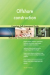 Offshore Construction Complete Self-Assessment Guide