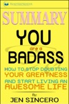 Summary You Are A Badass How To Stop Doubting Your Greatness And Start Living An Awesome Life
