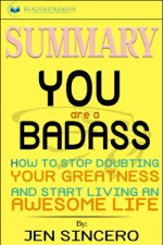 Summary You Are A Badass How To Stop Doubting Your Greatness And