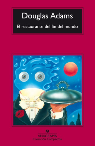 Benito Gómez Ibáñez & Douglas Adams - El Restaurante Del Fin Del Mundo