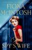 Fiona McIntosh - The Spy's Wife artwork