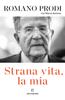 Romano Prodi - Strana vita la mia artwork