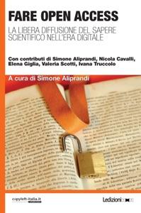 Fare Open Access da Simone Aliprandi, Nicola Cavalli, Elena Giglia, Valeria Scotti & Ivana Truccolo