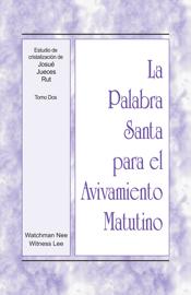 La Palabra Santa para el Avivamiento Matutino - Estudios de cristalización de Josué, Jueces, Rut, Tomo 2