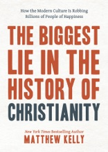 The Biggest Lie In The History Of Christianity