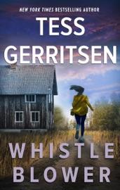 Whistleblower - Tess Gerritsen by  Tess Gerritsen PDF Download