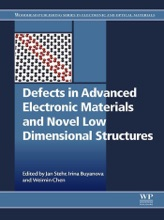 Defects In Advanced Electronic Materials And Novel Low Dimensional Structures (Enhanced Edition)