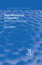 Revival: Real Democracy In Operation: The Example Of Switzerland (1920)