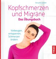 Benjamin Schäfer - Kopfschmerzen und Migräne. Das Übungsbuch artwork