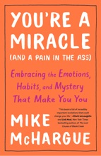 You're A Miracle (and A Pain In The Ass)