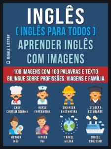 Inglês ( Inglês Para Todos ) Aprender Inglês Com Imagens (Vol 1) Book Cover