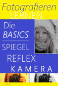 Fotografieren lernen, die Basics Spiegelreflexkamera