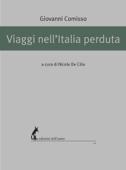 Viaggi nell'Italia perduta