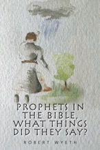 Prophets In The Bible,  What Things Did They Say?