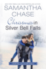 Samantha Chase - Christmas in Silver Bell Falls  artwork