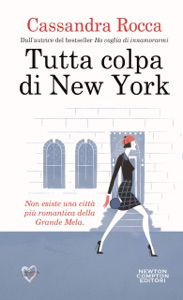 Tutta colpa di New York di Cassandra Rocca Copertina del libro