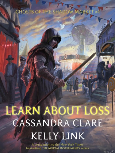Cassandra Clare & Kelly Link - Learn About Loss