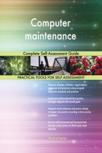 Computer Maintenance Complete Self-Assessment Guide