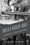 Build A Bigger Table