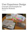 User Experience Design - Concepts And Examples For Business Students