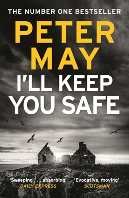 Peter May - I'll Keep You Safe book
