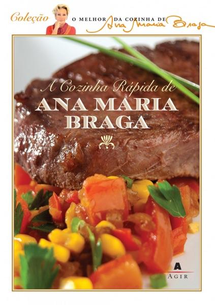 A cozinha rápida de Ana Maria Braga