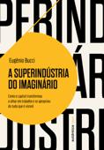 A superindústria do imaginário Book Cover
