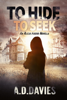To Hide To Seek - A. D. Davies