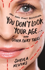 You Don T Look Your Age And Other Fairy Tales