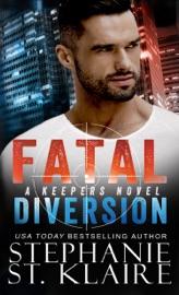 Fatal Diversion - Stephanie St. Klaire by  Stephanie St. Klaire PDF Download