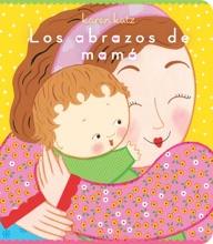 Los Abrazos De Mamá (Mommy Hugs)