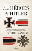 Los héroes de Hitler Book Cover